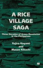 A Rice Village Saga : Three Decades of Green Revolution in the Philippines - Yujiro Hayami