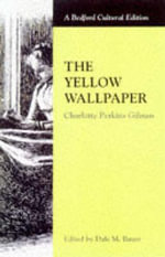 The Yellow Wallpaper : Bedford Cultural Editions - Charlotte Perkins Gilman
