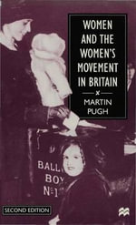 Women and the Women's Movement in Britain, 1914-1999 - Martin Pugh