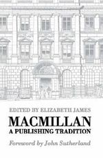 Macmillan : A Publishing Tradition