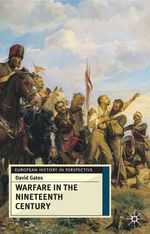 Warfare in the Nineteenth Century : European History In Perspective - David Gates
