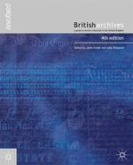 British Archives : A Guide to Archive Resources in the UK - Janet Foster