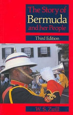 The Story of Bermuda and Her People - William Sears Zuill