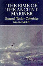 The Rime of the Ancient Mariner : Complete, Authoritative Texts of the 1798 and 1817 Versions with Biographical and Historical Contexts, Critical History, and Essays from Contemporary Critical Perspectives - Samuel Taylor Coleridge