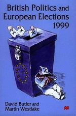 British Politics and European Elections, 1999 - David Butler