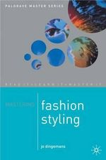 Mastering Fashion Styling - Jo Dingemanns