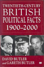 Twentieth-century British Political Facts, 1900-2000 - David Butler