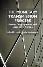 The Monetary Transmission Process : Recent Developments and Lessons for Europe