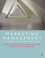 Marketing Management : A Value Creation Process - Pierre-Louis Dubois