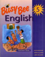 Busy Bee English : Teacher's Book Bk. 5 - Julie Kniveton