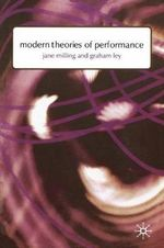 Modern Theories of Performance : From Stanislavski to Boal - Jane Milling