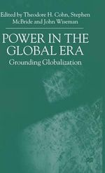 Power in the Global ERA : Grounding Globalization : Grounding Globalization