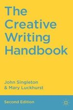 The Creative Writing Handbook : Techniques for New Writers : 2nd Edition