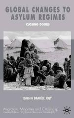 Global Changes in Asylum Regimes : Migration Minorities And Citizenship