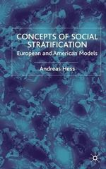Concepts of Social Stratification : European and American Models - Andreas Hess
