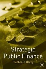 Strategic Public Finance - Stephen J. Bailey