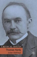 Thomas Hardy : Critical Issues - Julian Wolfreys
