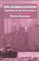 On Globalization : Capitalism in the 21st Century - Bruno Amoroso