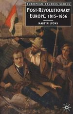 Post-Revolutionary Europe : 1815-1856 - Martyn Lyons