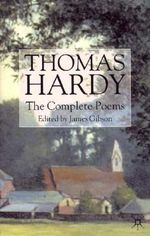 Thomas Hardy : The Complete Poems - Thomas Hardy