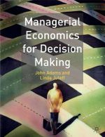 Managerial Economics for Decision Making - John Adams