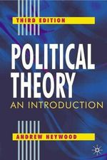 Political Theory : An Introduction : 3rd Edition - Andrew Heywood