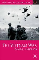 The Vietnam War : Twentieth-Century Wars Ser. - David L. Anderson