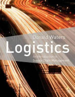 Logistics : An Introduction to Supply Chain Management - C.D.J. Waters