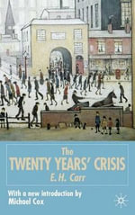 The Twenty Years' Crisis, 1919-1939 - Edward Hallett Carr