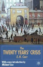 The Twenty Years' Crisis, 1919-1939 : Reissued with new introduction - Edward Hallett Carr
