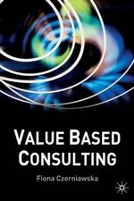 Value-based Consulting : Palgrave Business - Fiona Czerniawska