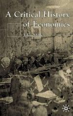 A Critical History of Economics : Missed Opportunities - John Mills