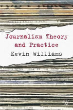 Comparative Journalism : Theory and Practice - Kevin Williams