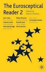 The Eurosceptical Reader 2 : Political Aims and Economic Reality - Martin Holmes