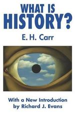 What is History? : With a New Introduction by Richard J. Evans - Edward Hallett Carr