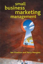 Small Business Marketing Management : Strategies, Techniques, and Applications - Ian Chaston