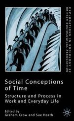Social Conceptions of Time : Structure and Process in Work and Everyday Life