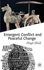 Emergent Conflict and Peaceful Change - Hugh Miall