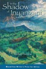In the Shadow of Inyangani : Tales of West Africa - Shelley Davidow
