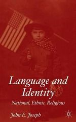 Language and Identity : National, Ethnic, Religious - John E. Joseph