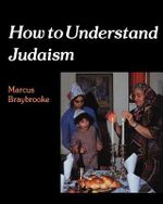 How to Understand Judaism : Bringing Economics and Theology Together Again - Marcus Braybrooke