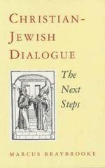 Christian-Jewish Dialogue : The Next Steps - Marcus Braybrooke