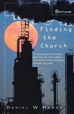 Finding the Church : The Dynamic Truth of Anglicanism - Daniel W. Hardy