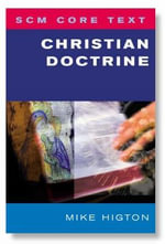 Christian Doctrine : SCM Core Text - Mike Higton