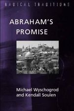 Abraham's Promise : Radical Traditions - Judaisim and Jewish-Christian Relations - Michael Wyschogrod