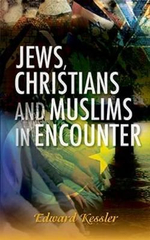 Jews, Christians and Muslims : An Encounter - Edward Kessler