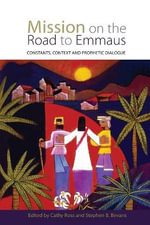 Mission on the Road to Emmaus : Constants, Context, and Prophetic Dialogue
