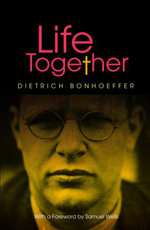 Life Together - new edition - Dietrich Bonhoeffer