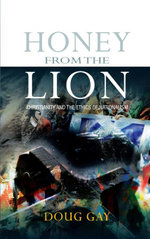 Honey from the Lion : Christianity and the Ethics of Nationalism - Doug Gay