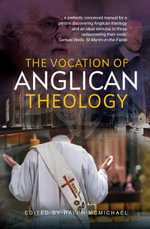 The Vocation of Anglican Theology : Sources and Essays - Ralph McMichael